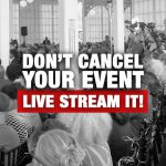 Live stream your event. Don't cancel it!
