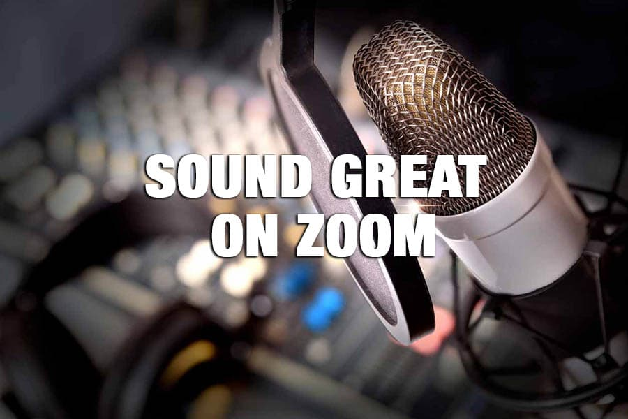 Sound Great on Zoom
